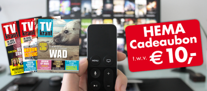 Half jaar TV Krant voor € 10 + HEMA Cadeaubon t.w.v. € 10
