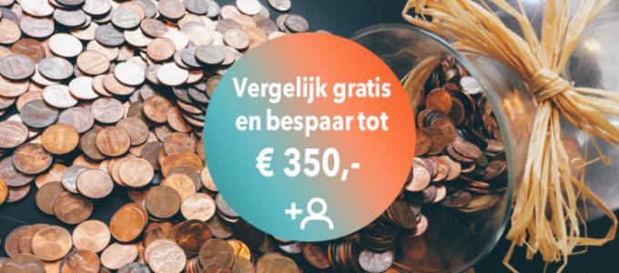 Vergelijk gratis en bespaar tot wel € 350